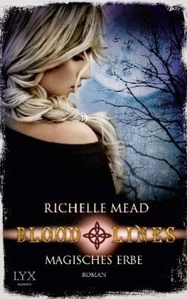 [Rezension] Bloodlines - Magisches Erbe von Richelle Mead