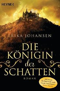 [Rezension] Die Königin der Schatten von Erika Johansen