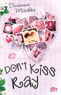 [Rezension] Don't kiss Ray von Susanne Mischke