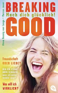 [Rezension] Breaking Good: Mach dich glücklich! von Alexa Hennig von Lange und Marcus Jauer