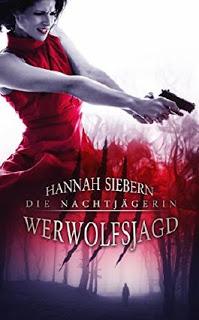[Kurzrezension] Die Nachtjägerin: Werwolfsjagd von Hannah Siebern