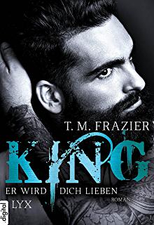 [Rezension] King: Er wird dich lieben von T.M. Frazier