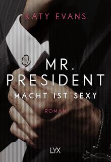 [Rezension] Mr. President: Macht ist sexy von Katy Evans