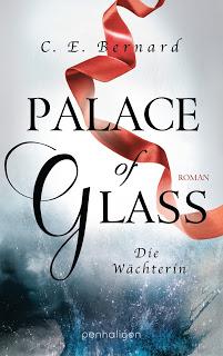 [Rezension] Palace of Glass: Die Wächterin von C. E. Bernard