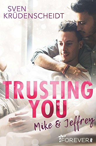 [Rezension] Trusting You: Mike & Jeffrey von Sven Krüdenscheidt